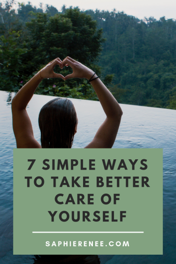 7 Simple Ways to Take Better Care of Yourself.png